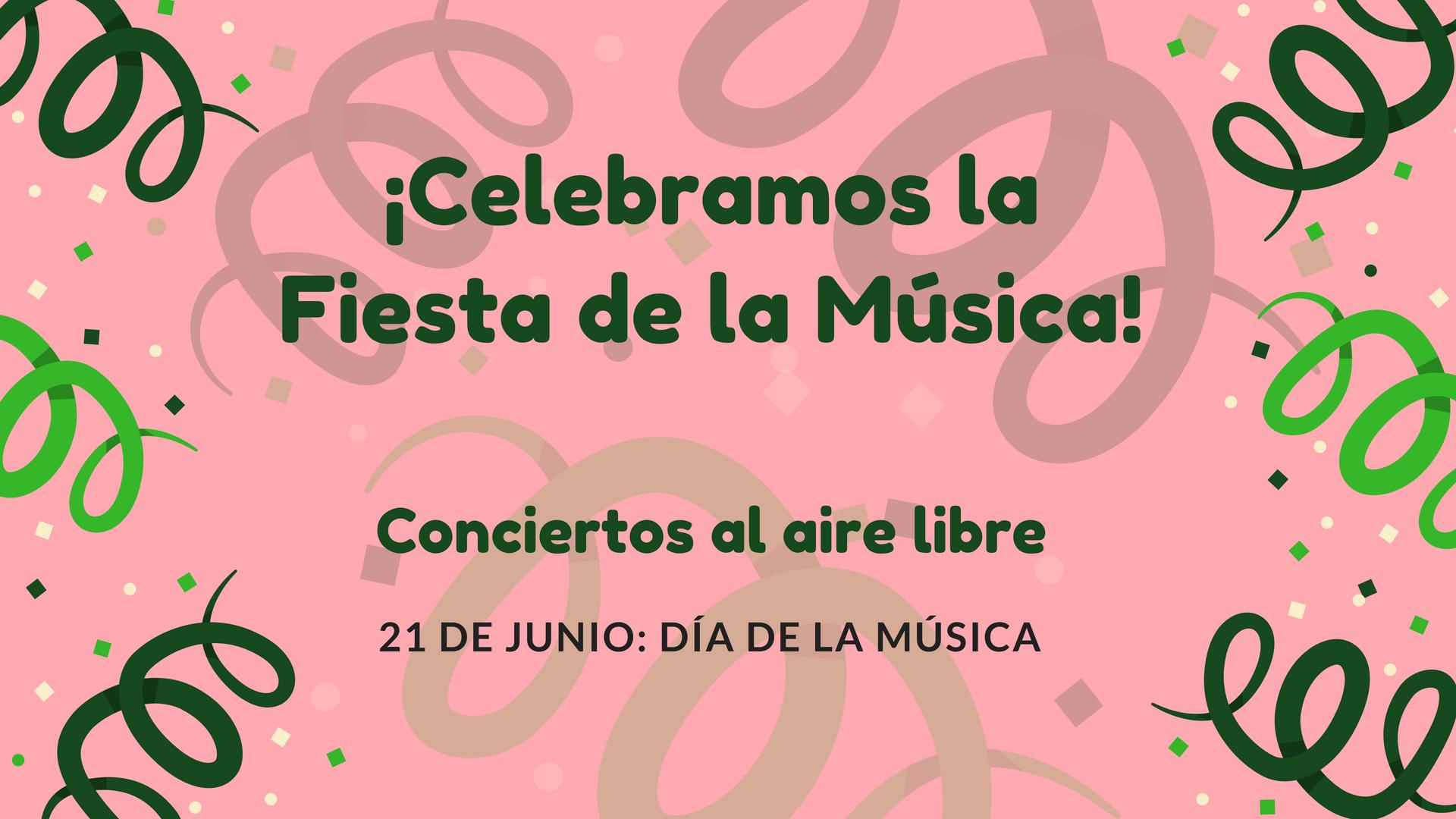 ¡Celebramos la Fiesta de la Música!