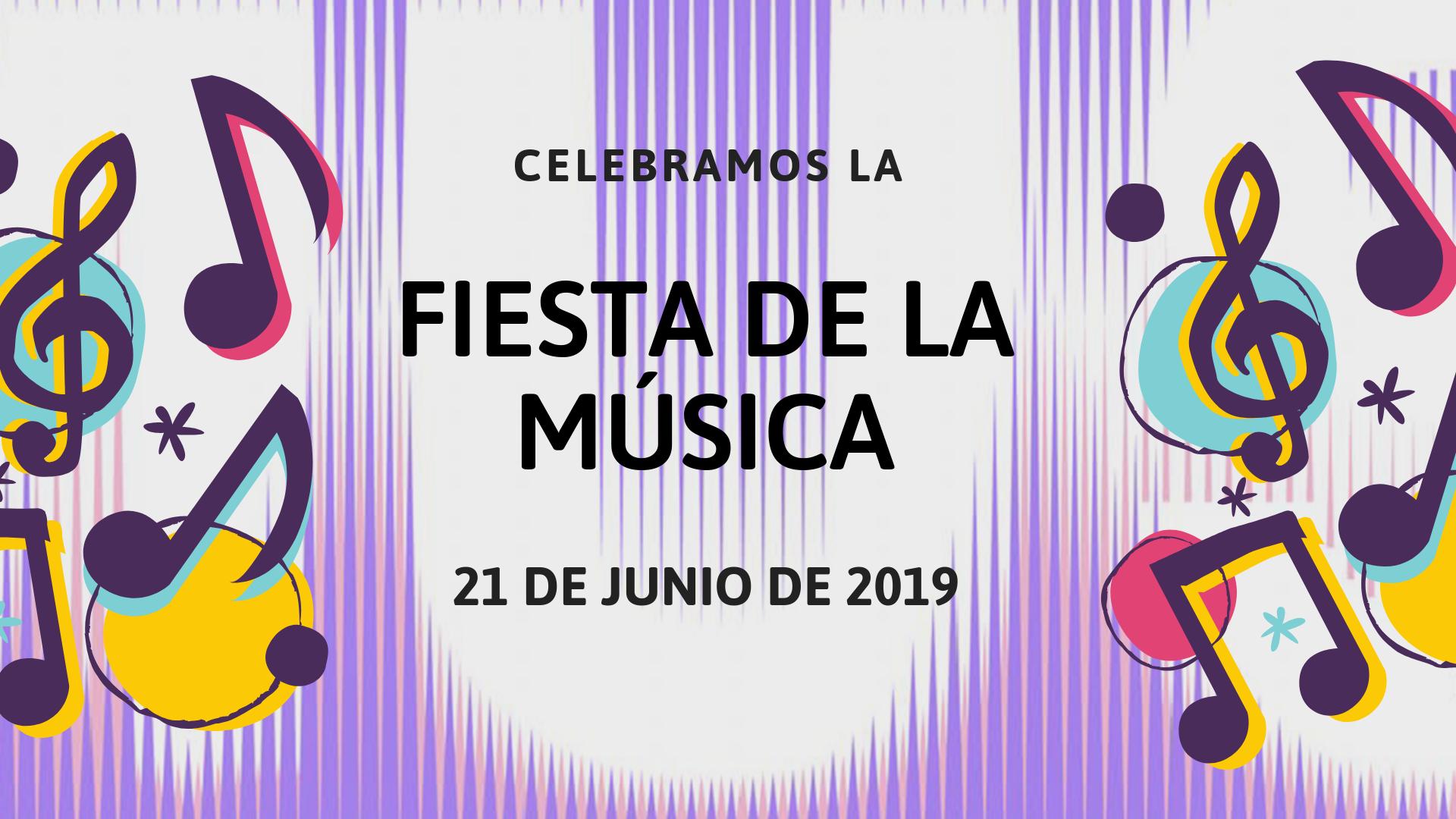 ¡Celebramos la Fiesta de la Música 2019!